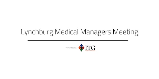 January Lynchburg Medical Managers Meeting