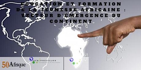 Education et formation de la jeunesse africaine : Vecteur d'émergence billets