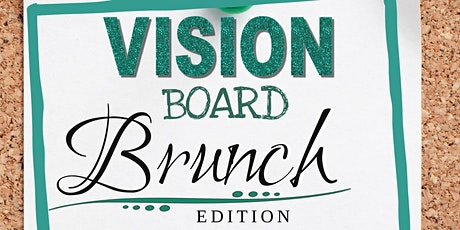 Vision Board Event- Brunch edition. tickets