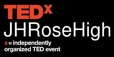 TEDxJHRoseHigh