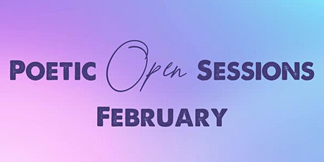 Poetic Open Sessions - February 2 tickets