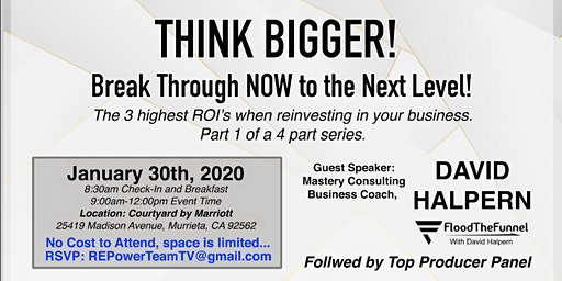 THINK BIGGER, Break Through NOW to the NEXT LEVEL!