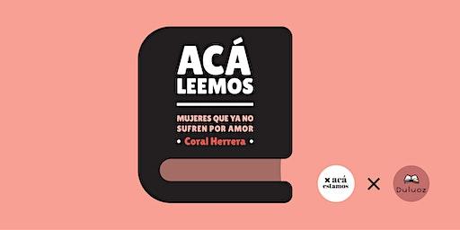 """¡Acá leemos! """"Mujeres Que Ya No Sufren Por Amor"""" de Coral Herrera"""