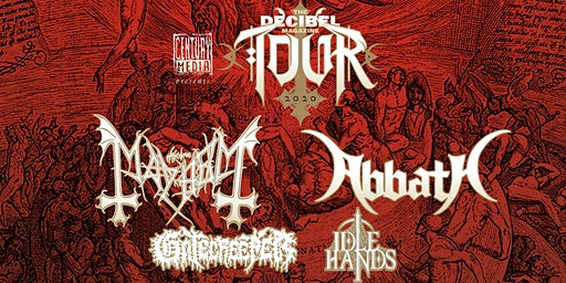 The Decibel Magazine Tour feat. Mayhem+Abbath + Gatecreeper+Idle Hands