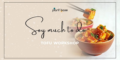 Soy Much to Do - Tofu Workshop
