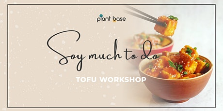 Soy Much to Do - Tofu Workshop tickets