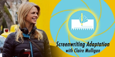 Screenwriting Adaptation with Claire Mulligan tickets