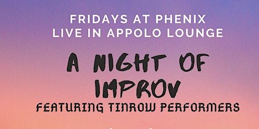 Fridays At Phenix. A Night Of Improv!