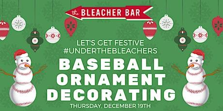 Baseball Ornament Decorating #UnderTheBleachers tickets