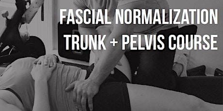 Fascial Normalization of the Trunk & Pelvis tickets