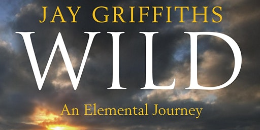 A Night on the Wild Side with Jay Griffiths
