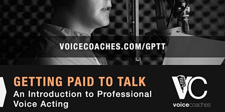Getting Paid to Talk, An Intro to Professional Voice Overs tickets