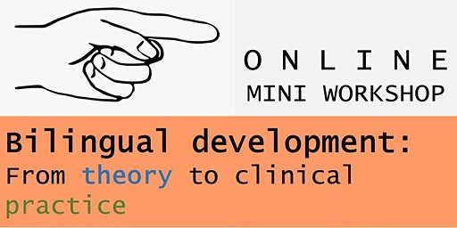 Bilingual Development Workshop: From Theory to Clinical Practice