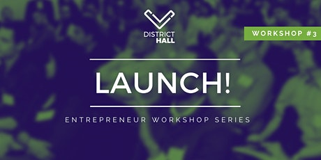 LAUNCH! Entrepreneur Series: Customer Development & Growth Hacking tickets