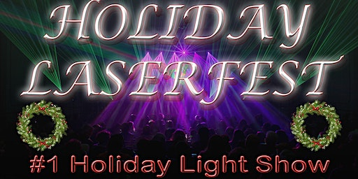 2019 Holiday LaserFest - 7pm show