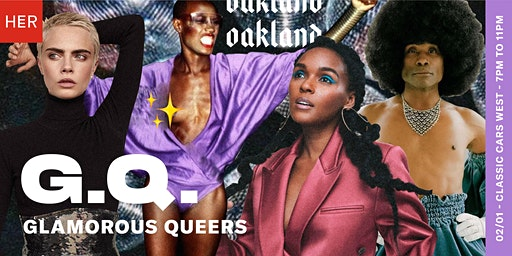HER Oakland: GQ- Glamorous Queers