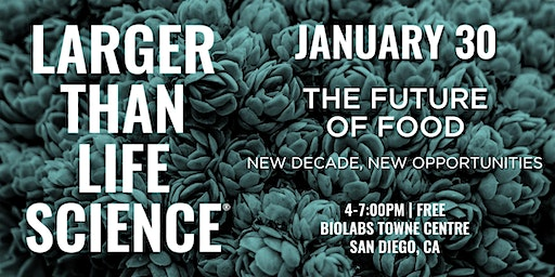 LARGER THAN LIFE SCIENCE | The Future of Food