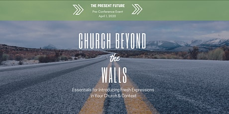 Pre-Conference Event: Church Beyond the Walls tickets