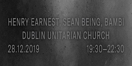 Henry Earnest / Sean Being / Bambi at the Dublin Unitarian Church tickets