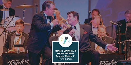 Frank & Dean - Frank Sinatra and Dean Martin Tribute Show! tickets
