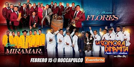 Hermanos Flores,La Sonora Dinamita y Grupo Miramar En ROCCAPULCO Super Club tickets