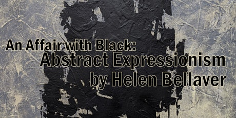"""An Affair with Black: Abstract Expressionism by Helen Bellaver,"" Reception tickets"