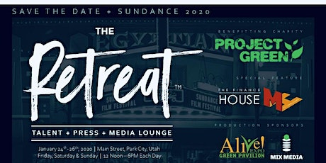 "Sundance  ""THE RETREAT""  Project Green 501c3 tickets"