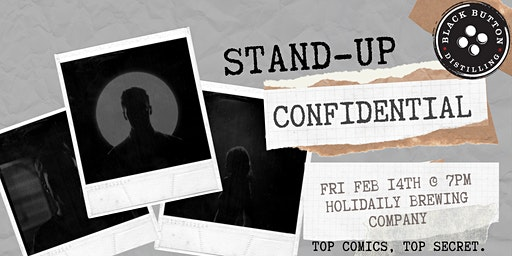Stand-Up Confidential at Black Button Distilling
