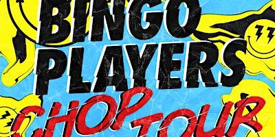 Bingo Players: Chop Tour - El Paso