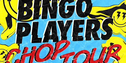 Bingo Players: Chop Tour - El Paso