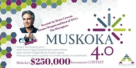 Muskoka 4.0 Muskoka's $250,000 Investment Contest! tickets