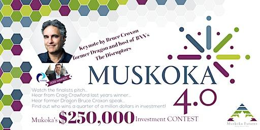 Muskoka 4.0 Muskoka's $250,000 Investment Contest!