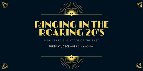 Ringing in the Roaring 20's: New Year's Eve at Top of the East tickets