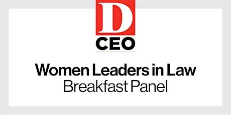 D CEO Women Leaders in Law Breakfast Panel tickets