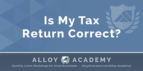 Is My Tax Return Correct? - Alloy Academy Cherry Hill tickets