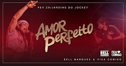 Amor Perfeito : : Bell Marques & Fica Comigo : Rio Carnaval 2020 ingressos