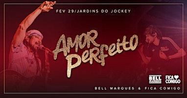 Amor Perfeito : : Bell Marques & Fica Comigo : Rio Carnaval 2020