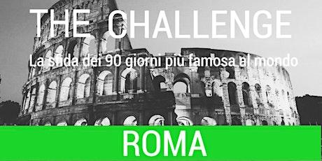 THE CHALLENGE ROMA:La sfida dei 90 giorni più famosa al mondo. biglietti