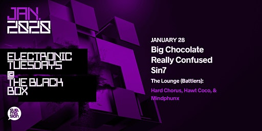 Big Chocolate, Really Confused, & Sin7 (Electronic Tuesdays)
