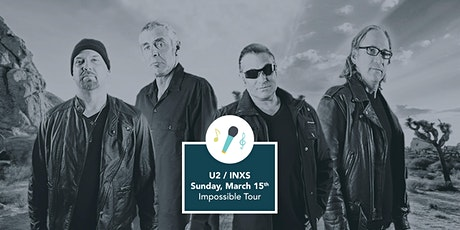 U2 & INXS Tribute Concert - The Impossible Tour tickets