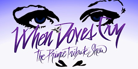 WHEN DOVES CRY: The Prince Tribute Show tickets