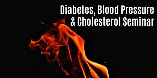 The Big 3: High Cholesterol, High Blood Pressure, Diabetes