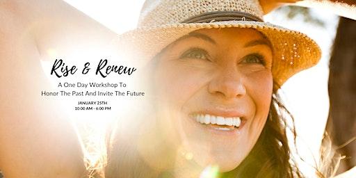 Rise & Renew: Honor The Past, Invite The Future