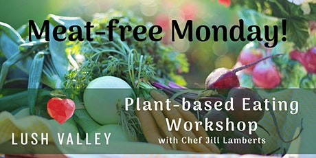Meat-free Monday: Plant-based Eating Workshop tickets