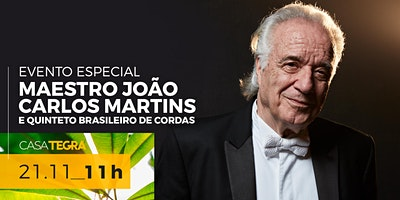 Apresentação especial: Maestro João Carlos Martins e Quinteto Brasileiro de