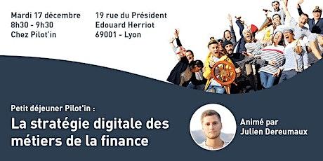 Petit déjeuner Pilot'in : La stratégie digitale des métiers de la finance billets