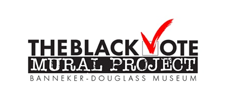 OPENING RECEPTION: The Black Vote Mural Project  tickets