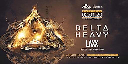 Delta Heavy + LAXX