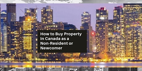 Buying Property in Canada as a Non-resident or Newcomer tickets