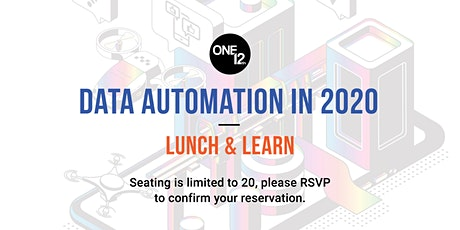 Data Automation in 2020 Lunch and Learn | Limited Seating tickets